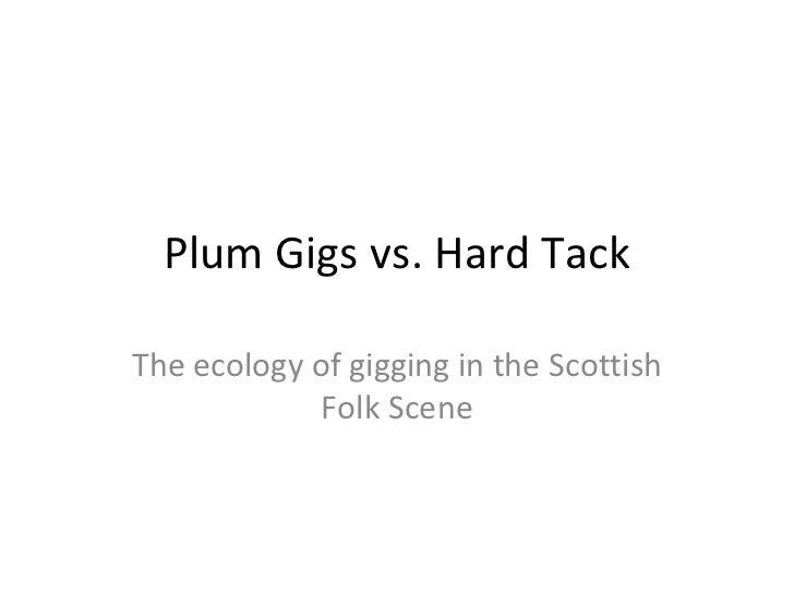 Plum gigs hard tack public 1