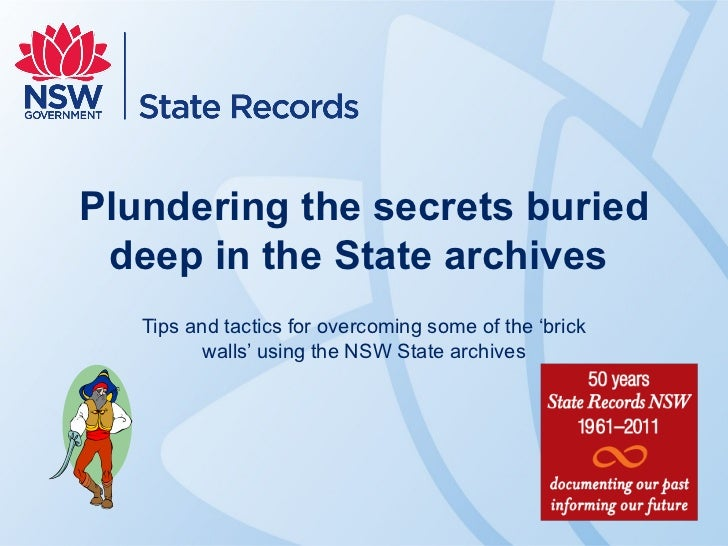 Plundering the secrets buried deep in the State archives  Tips and tactics for overcoming some of the 'brick walls' using ...