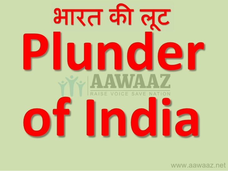 Plunderof India      www.aawaaz.net