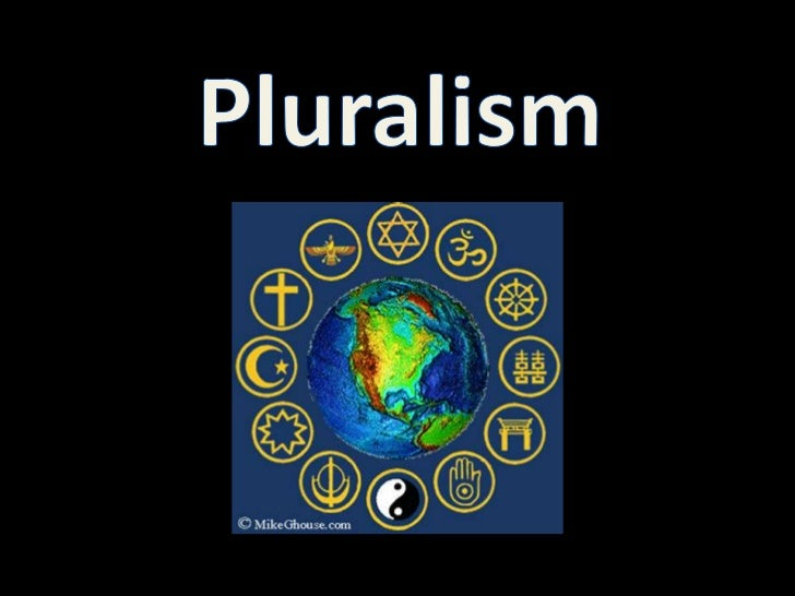 Pluralism is          (Ryan and Goldberg, 2004, p. 143).