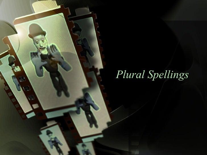 Plural Spellings