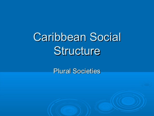 Caribbean Social Structure Plural Societies