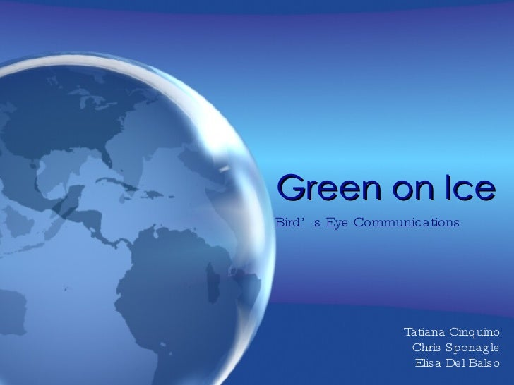 Green on Ice Bird's Eye Communications Tatiana Cinquino Chris Sponagle Elisa Del Balso
