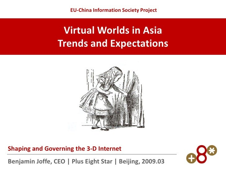 EU-China Information Society Project                     Virtual Worlds in Asia                  Trends and Expectations  ...