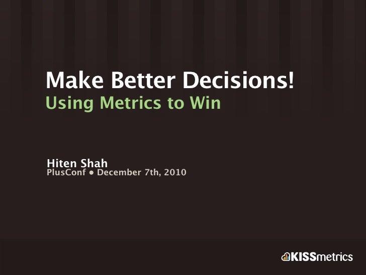 Make Better Decisions!
