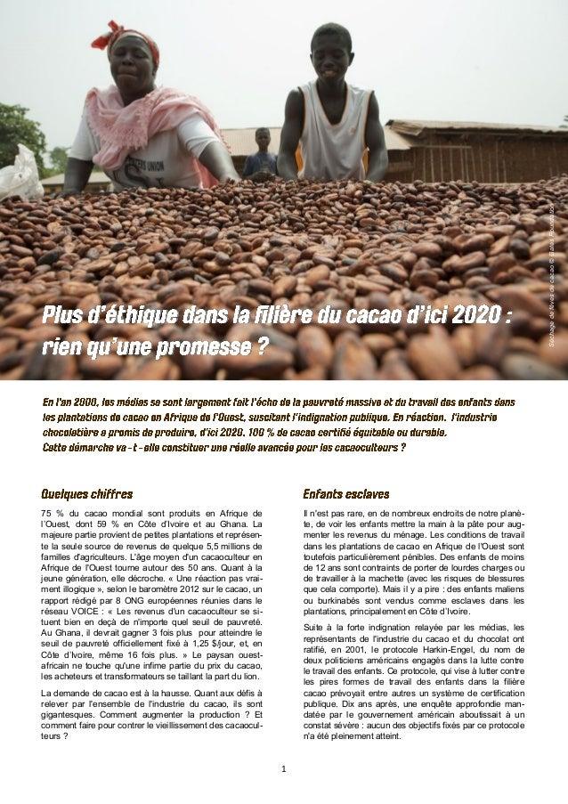 1 Séchagedefèvesdecacao©GatesFoundation 75 % du cacao mondial sont produits en Afrique de l'Ouest, dont 59 % en Côte d'Ivo...