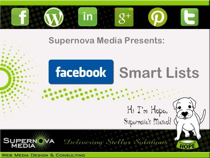 Supernova Media Presents:               Smart Lists