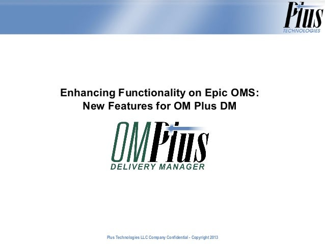 Enhancing Functionality on Epic OMS: New Features for OM Plus DM
