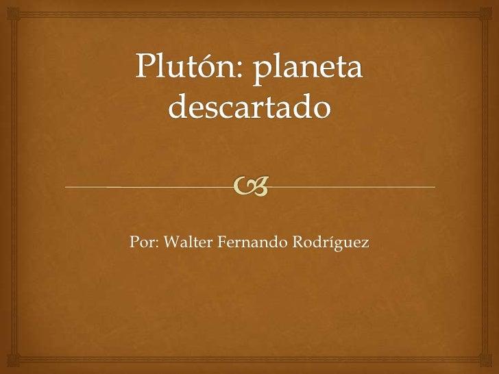 Por: Walter Fernando Rodríguez