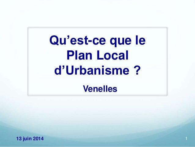 Qu'est-ce que le Plan Local d'Urbanisme ? Venelles 113 juin 2014
