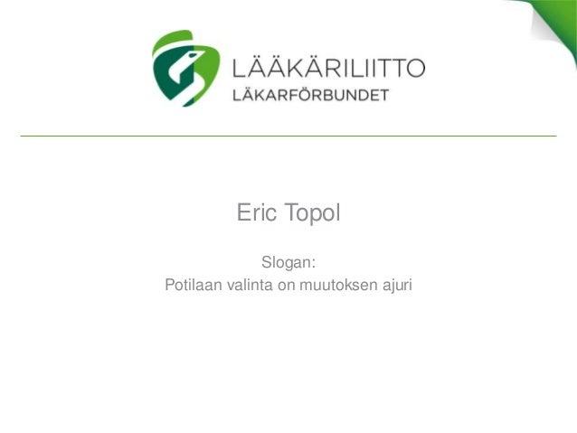 Eric Topol Slogan: Potilaan valinta on muutoksen ajuri