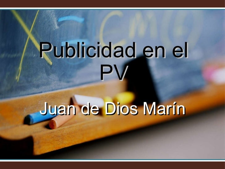 Publicidad en el PV Juan de Dios Marín