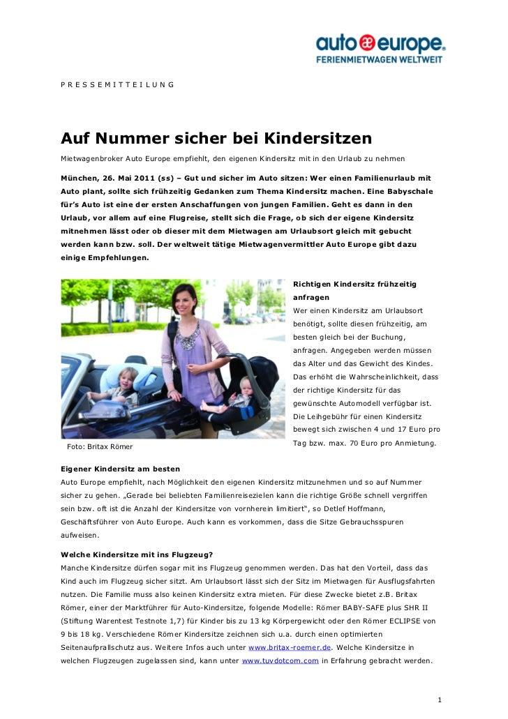 PRESSEMITTEILUNGAuf Nummer sicher bei KindersitzenMietwagenbroker Auto Europe empfiehlt, den eigenen Kindersitz mit in den...