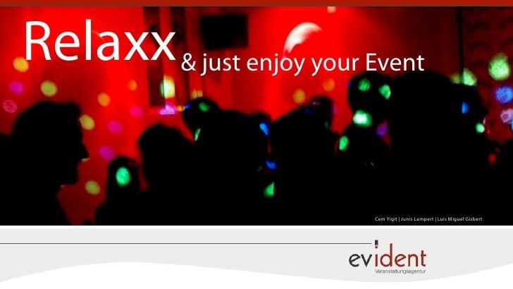 Relaxx & just enjoy your Event                            Cem Yigit | Junis Lampert | Luis Miguel Gisbert