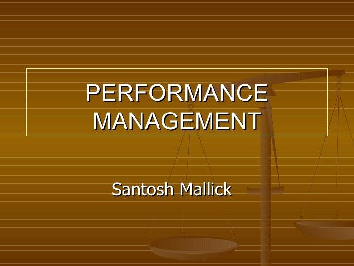 PERFORMANCE MANAGEMENT   Santosh Mallick