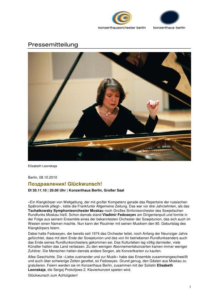 PressemitteilungElisabeth LeonskajaBerlin, 08.10.2010Поздравления! Glückwunsch!DI 30.11.10 | 20.00 Uhr | Konzerthaus Berli...