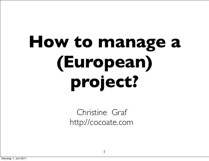 How to manage a                           (European)                             project?                               Ch...