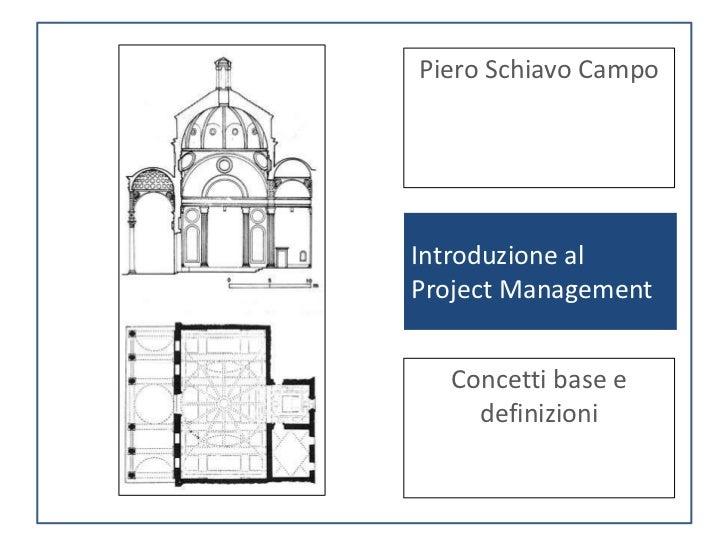 Piero Schiavo CampoIntroduzione alProject Management  Concetti base e    definizioni