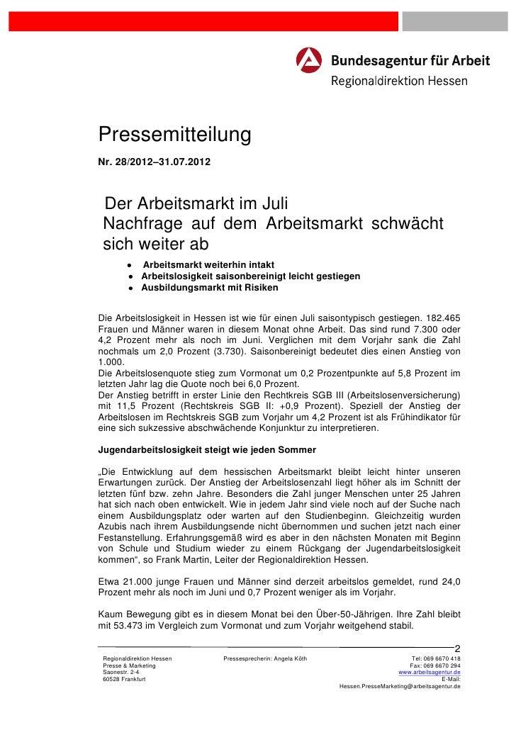 PressemitteilungNr. 28/2012–31.07.2012 Der Arbeitsmarkt im Juli Nachfrage auf dem Arbeitsmarkt schwächt sich weiter ab    ...