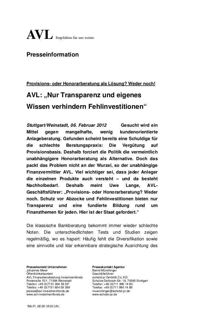 AVL                  Empfehlen Sie uns weiter.PresseinformationProvisions- oder Honorarberatung als Lösung? Weder noch!AVL...