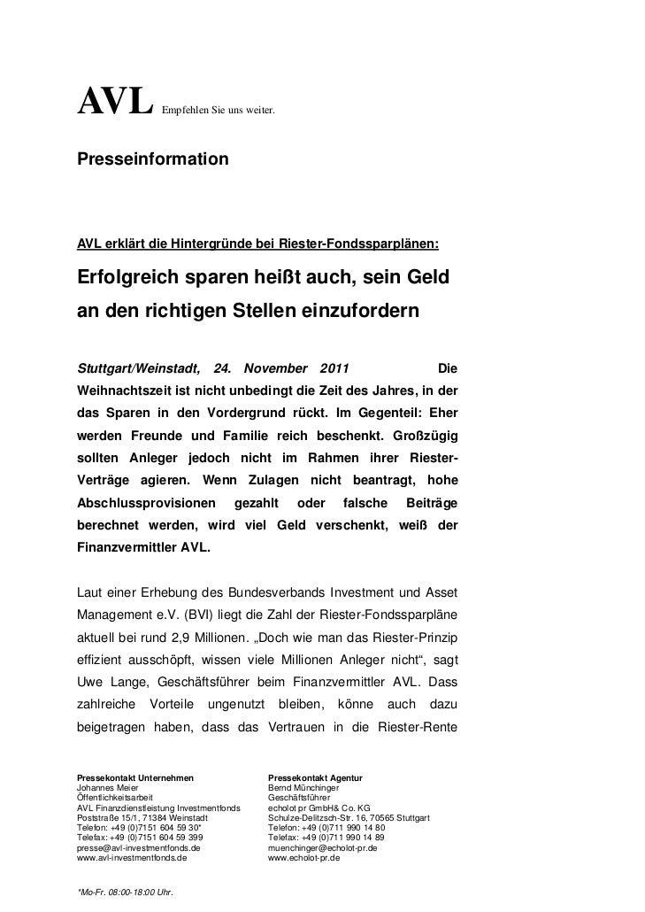 AVL                  Empfehlen Sie uns weiter.PresseinformationAVL erklärt die Hintergründe bei Riester-Fondssparplänen:Er...