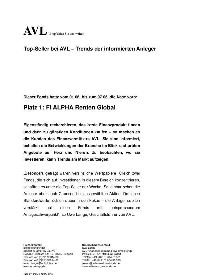 Pressekontakt Unternehmenskontakt Bernd Münchinger Uwe Lange echolot pr GmbH & Co. KG AVL Finanzdienstleistung Investmentf...