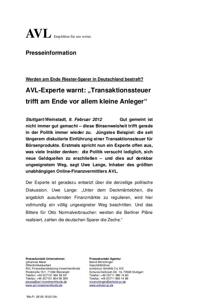 AVL                  Empfehlen Sie uns weiter.PresseinformationWerden am Ende Riester-Sparer in Deutschland bestraft?AVL-E...