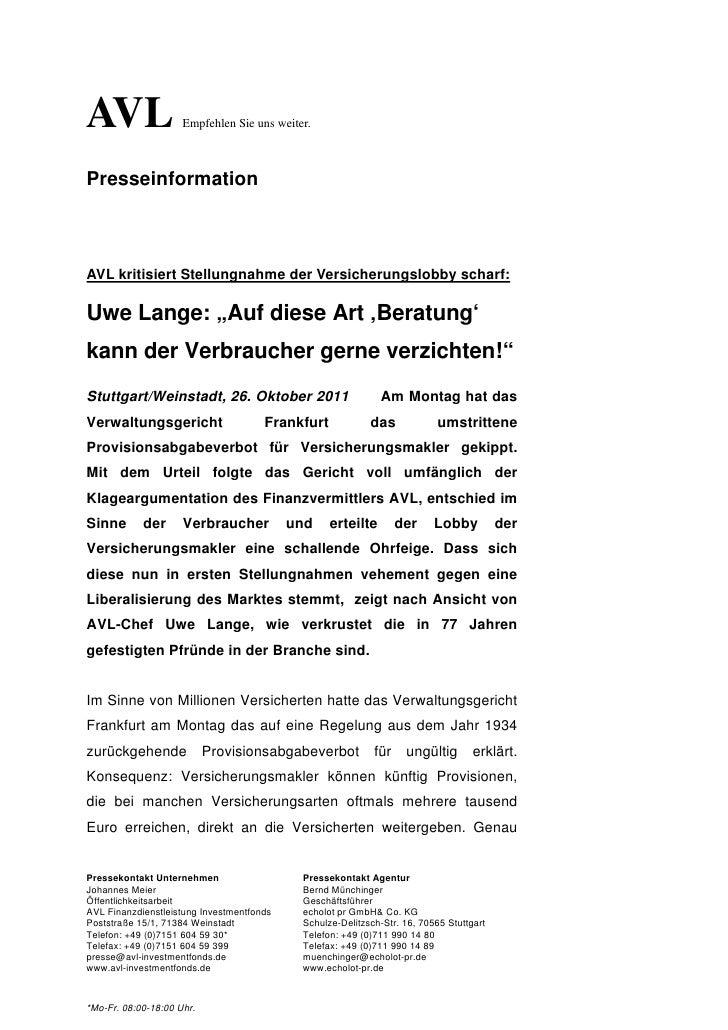 AVL                  Empfehlen Sie uns weiter.PresseinformationAVL kritisiert Stellungnahme der Versicherungslobby scharf:...