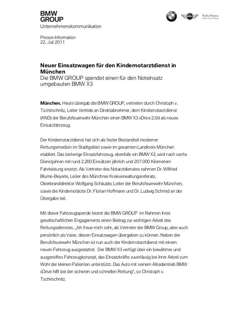 UnternehmenskommunikationPresse-Information22. Juli 2011Neuer Einsatzwagen für den Kindernotarztdienst inMünchenDie BMW GR...