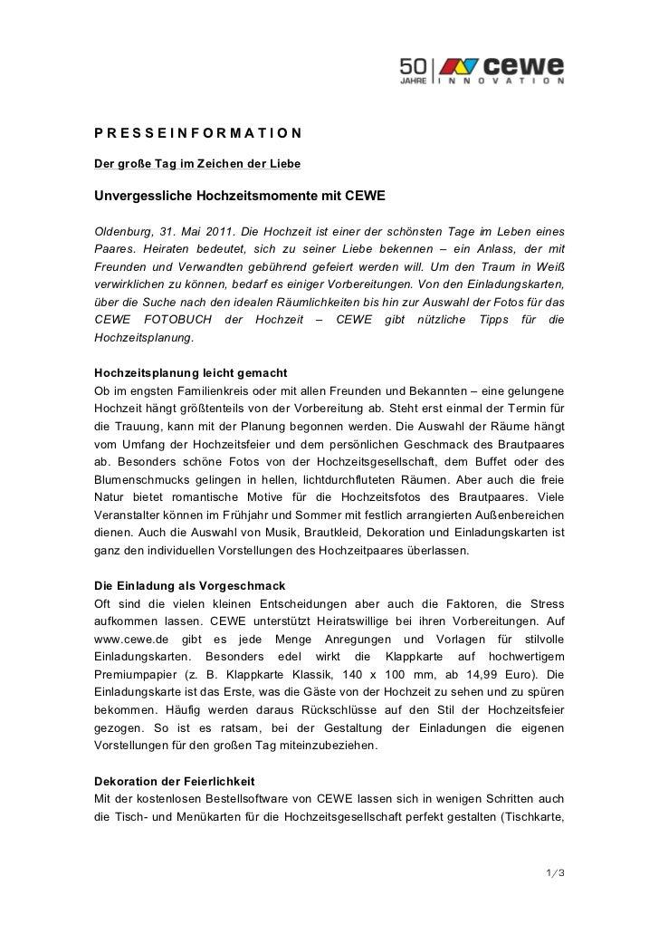 PRESSEINFORMATIONDer große Tag im Zeichen der LiebeUnvergessliche Hochzeitsmomente mit CEWEOldenburg, 31. Mai 2011. Die Ho...