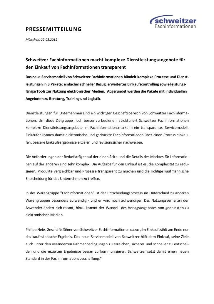 PRESSEMITTEILUNGMünchen, 22.08.2012Schweitzer Fachinformationen macht komplexe Dienstleistungsangebote fürden Einkauf von ...