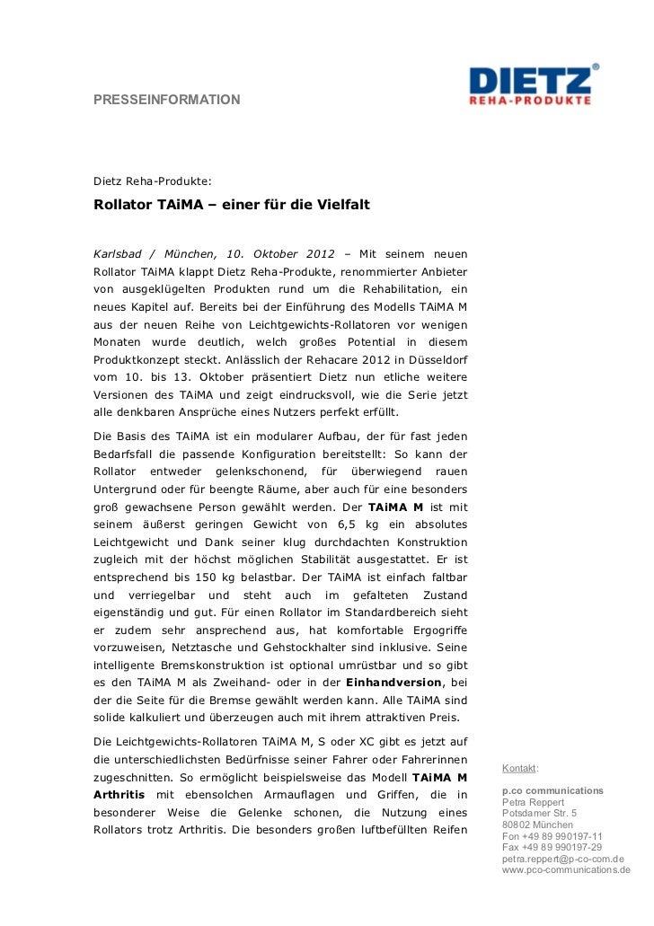 PRESSEINFORMATIONDietz Reha-Produkte:Rollator TAiMA – einer für die VielfaltKarlsbad / München, 10. Oktober 2012 – Mit sei...