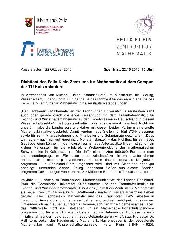 Kaiserslautern, 22.Oktober 2010                     Sperrfrist: 22.10.2010, 15 Uhr!Richtfest des Felix-Klein-Zentrums für ...