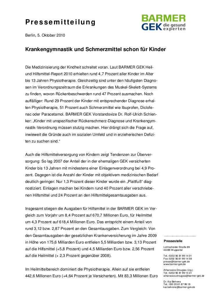 PressemitteilungBerlin, 5. Oktober 2010Krankengymnastik und Schmerzmittel schon für KinderDie Medizinisierung der Kindheit...