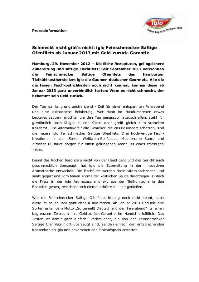 PresseinformationSchmeckt nicht gibt's nicht: iglo Feinschmecker SaftigeOfenfilets ab Januar 2013 mit Geld-zurück-Garantie...