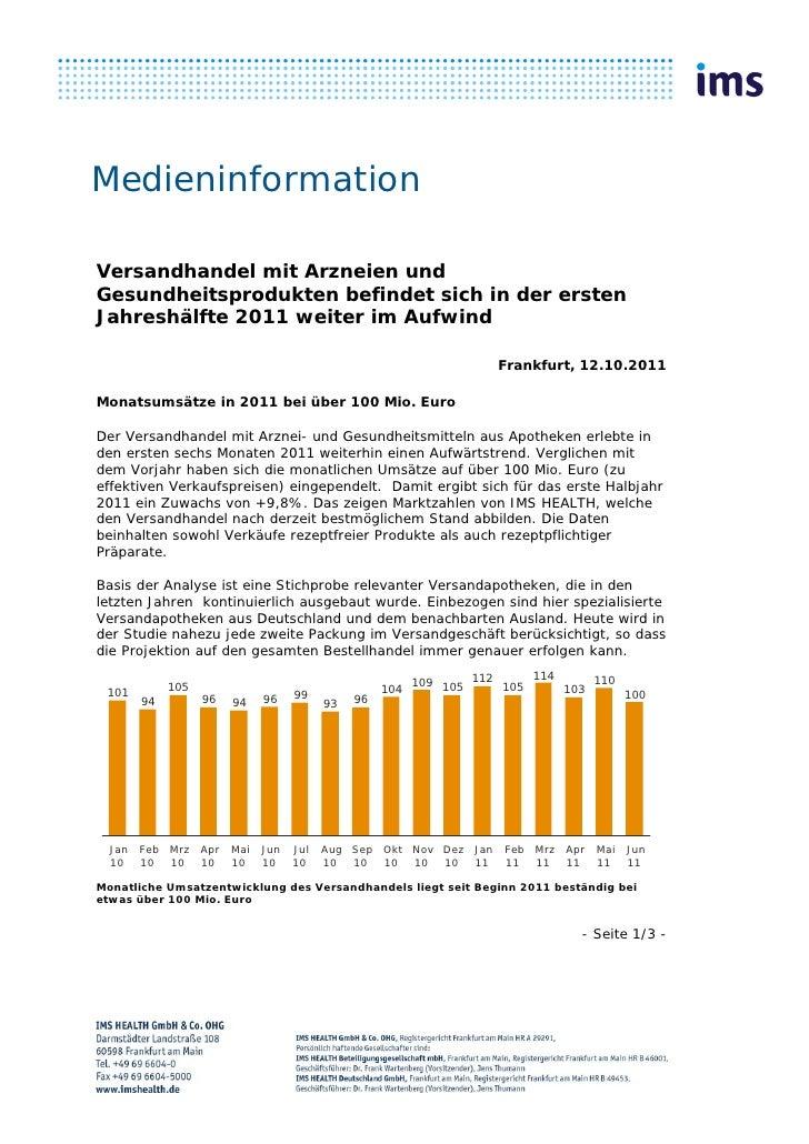 MedieninformationVersandhandel mit Arzneien undGesundheitsprodukten befindet sich in der erstenJahreshälfte 2011 weiter im...