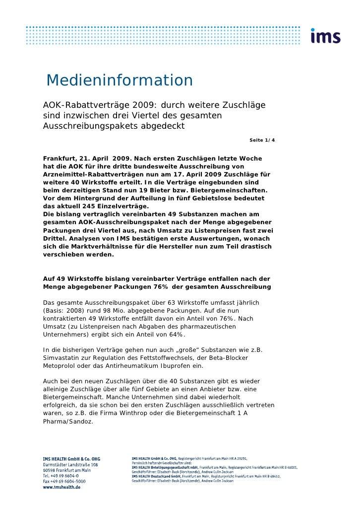 MedieninformationAOK-Rabattverträge 2009: durch weitere Zuschlägesind inzwischen drei Viertel des gesamtenAusschreibungspa...