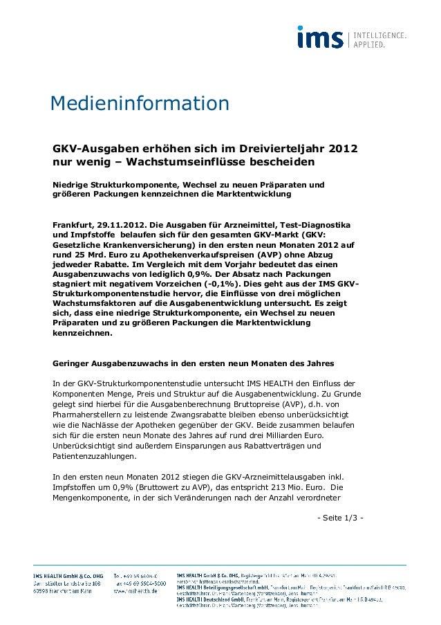 MedieninformationGKV-Ausgaben erhöhen sich im Dreivierteljahr 2012nur wenig – Wachstumseinflüsse bescheidenNiedrige Strukt...