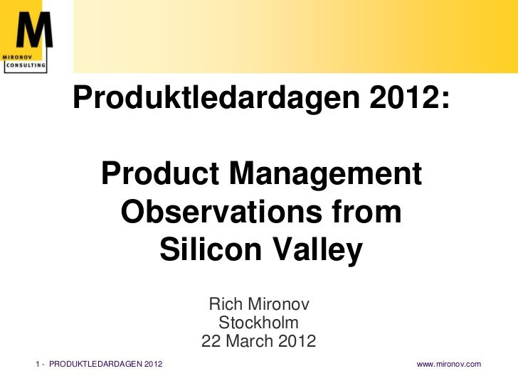Produktledardagen 2012:             Product Management              Observations from                Silicon Valley       ...