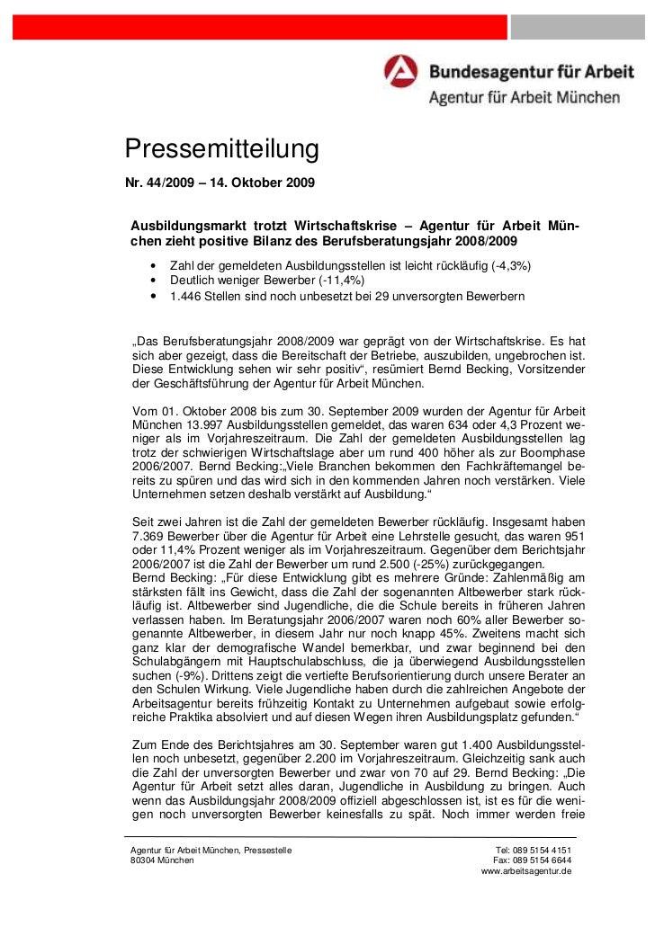 PressemitteilungNr. 44/2009 – 14. Oktober 2009Ausbildungsmarkt trotzt Wirtschaftskrise – Agentur für Arbeit Mün-chen zieht...