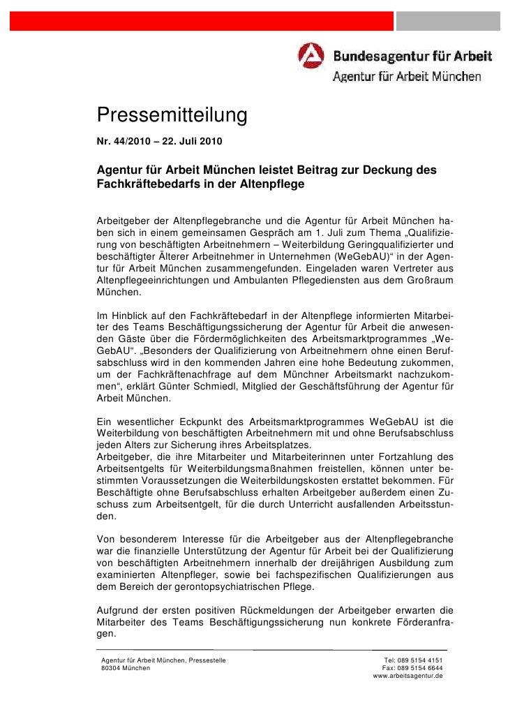 PressemitteilungNr. 44/2010 – 22. Juli 2010Agentur für Arbeit München leistet Beitrag zur Deckung desFachkräftebedarfs in ...