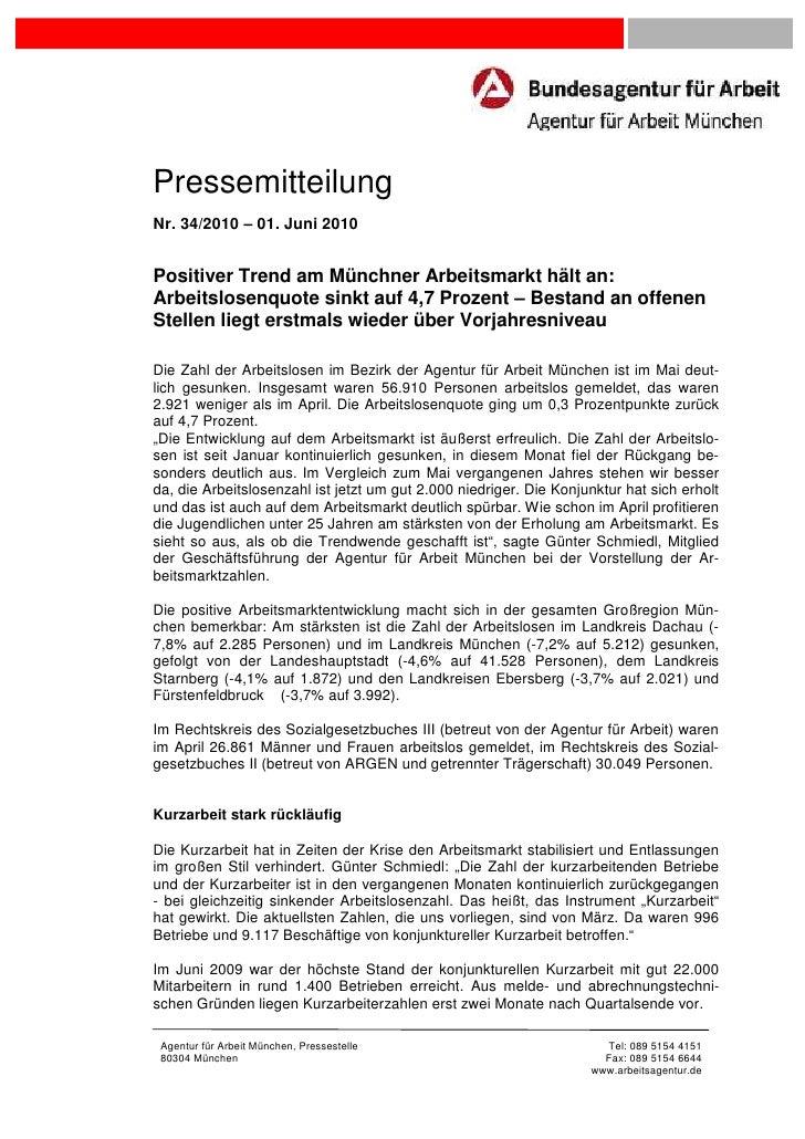 PressemitteilungNr. 34/2010 – 01. Juni 2010Positiver Trend am Münchner Arbeitsmarkt hält an:Arbeitslosenquote sinkt auf 4,...