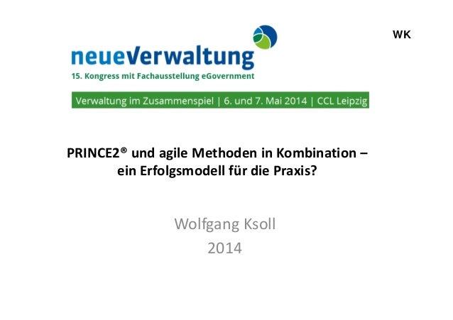 WK PRINCE2® und agile Methoden in Kombination –PRINCE2® und agile Methoden in Kombination – ein Erfolgsmodell für die Prax...