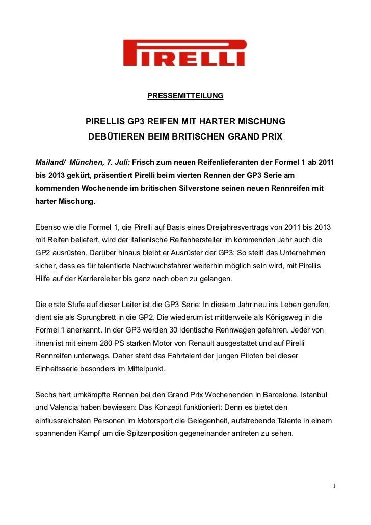 PRESSEMITTEILUNG               PIRELLIS GP3 REIFEN MIT HARTER MISCHUNG                DEBÜTIEREN BEIM BRITISCHEN GRAND PRI...