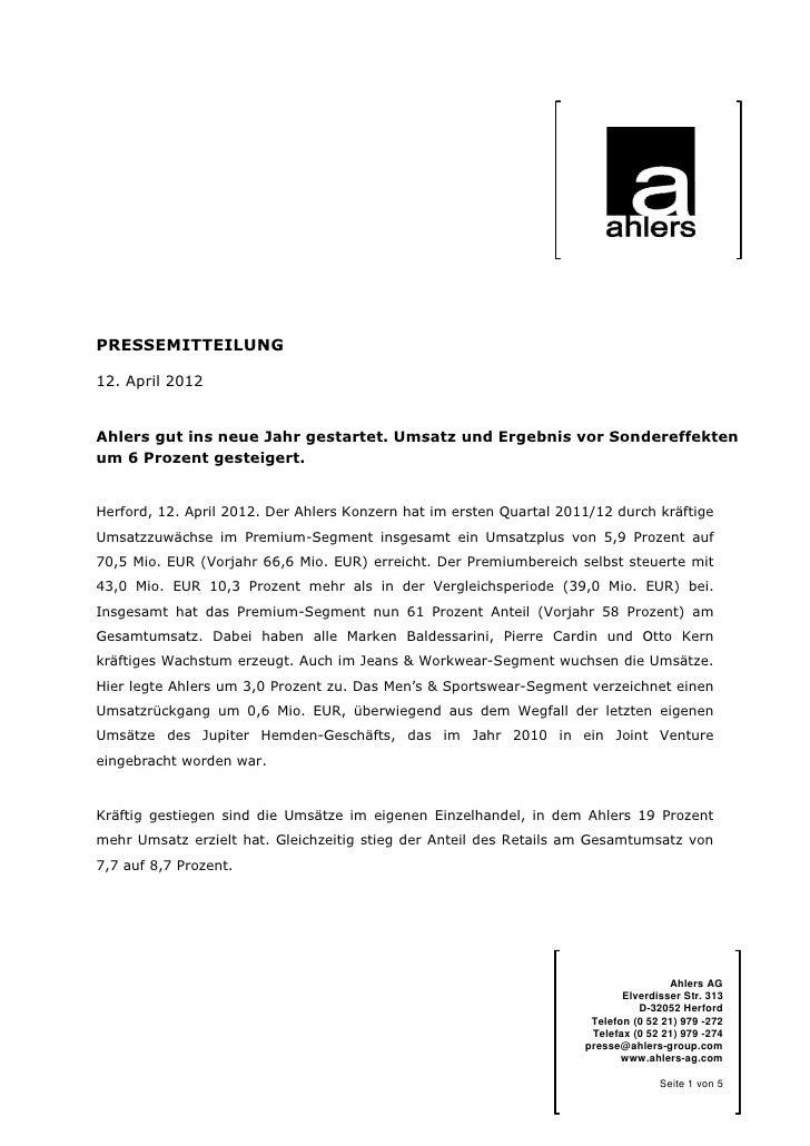 PRESSEMITTEILUNG12. April 2012Ahlers gut ins neue Jahr gestartet. Umsatz und Ergebnis vor Sondereffektenum 6 Prozent geste...