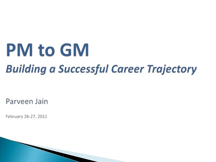Product Manager to General Manager - Building a Career path Trajectory