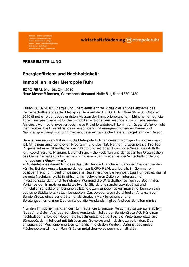 PRESSEMITTEILUNGEnergieeffizienz und Nachhaltigkeit:Immobilien in der Metropole RuhrEXPO REAL 04. - 06. Okt. 2010Neue Mess...