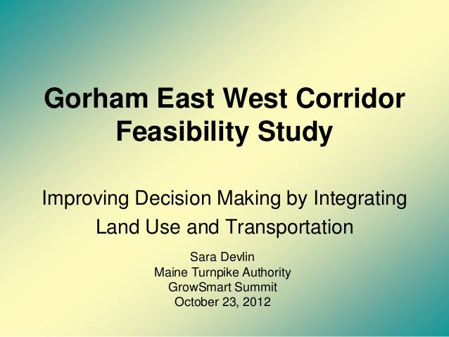 Gorham East West Corridor    Feasibility StudyImproving Decision Making by Integrating     Land Use and Transportation    ...