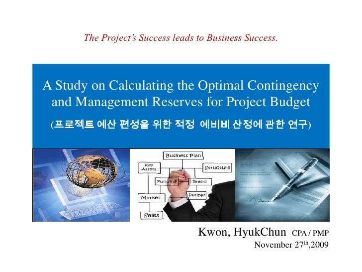 The Project's Success leads to Business Success.<br />A Study on Calculating the Optimal Contingency and Management Reserv...
