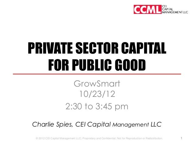 PRIVATE SECTOR CAPITAL   FOR PUBLIC GOOD                           GrowSmart                            10/23/12          ...